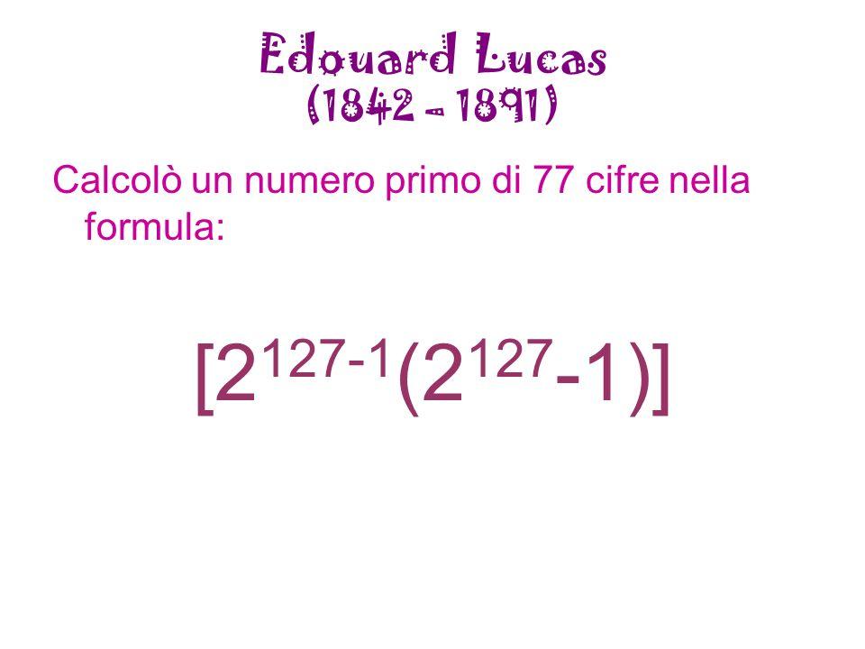 [2127-1(2127-1)] Edouard Lucas (1842 – 1891)